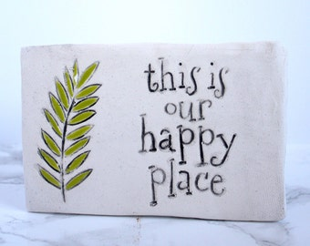 """Ready to Ship- """"This is our Happy Place"""" ceramic wall tile, clay wall hanging, new home gift, gift for hostess, new house present"""