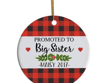 Big Sister Ornament, Sister Ornament, Promoted to Big Sister, Personalized Sister Ornament, Personalized Christmas Ornament, Big Sister