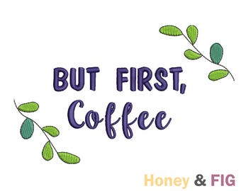 But First Coffee Embroidery Design-Coffee-Embroidery Files- Coffee Design