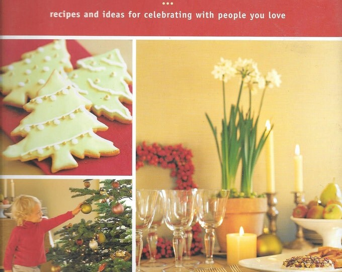 Christmas Family Gatherings: Recipes and Ideas for Celebrating with People You Love  by Donata Maggipinto