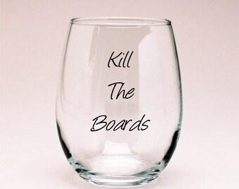 Kill the Boards Wine Glass, Medical School Exam, Comlex, Doctor Gift, Step Exam