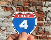 I Hate I-4 Vinyl Car Bumper Sticker - Orlando Sticker - Daytona Sticker - Brandon Sticker - Florida Decal - Funny Sticker - Car Decal