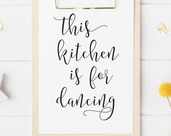 Kitchen Printable Art Print This Kitchen is For Dancing Calligraphy Home Decor Kitchen Quote Kitchen Wall Art