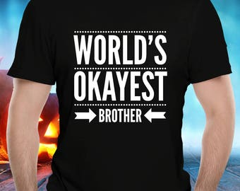 World's Okayest Brother, Gifts for Brother, Birthday gift for brother, gift for brother from sister, Birthday gift, Kids Youth T-Shirt