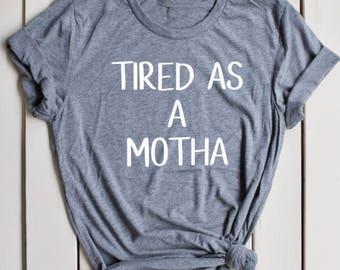 Tired as a Mother Shirt, Funny Mom Shirt, Mom Life Shirt, MomLife TShirt, Mama Bear Shirt, Mom Life is the Best Life Shirt, Motherhood Shirt