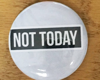 BTS-Not Today-Custom Pinback Button-2.25 inch Pin