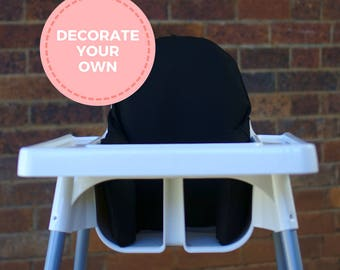 Black - Decorate Your Own - Plain - DIY - High Chair Cushion Cover To Fit IKEA Antilop Highchair Pyttig Insert - 100% Cotton Fabric