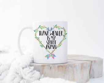 Illana Wexler is My Spirit Animal Mug, Broad City Mug,  Ilana  Abbi Broad City Mug, Funny Mugs, Tv Show Mug, Broad City Cup, Ilana Glazer