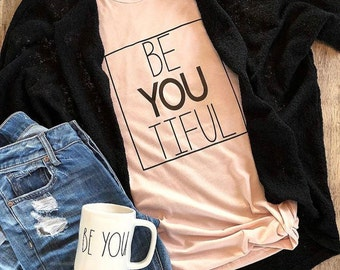 BeYOUtiful tshirt. Be You. You do you. Outfits. Funny tshirt. Inspirational tshirt. Soft tee. Joanna Gaines outfit. Rae Dunn inspired