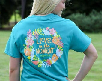 Live in the Moment- Short Sleeve -Jade Dome- Southern Darlin'