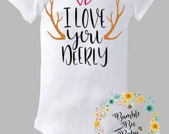I Love You Deerly, Onesie or Tee - Super Cute