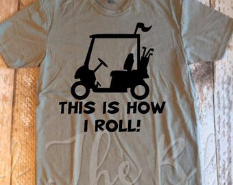 That Is How I Roll Golfing Dad Shirt, Fathers Day