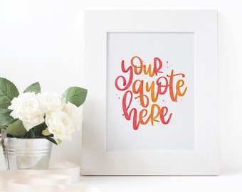 Custom Watercolor Quote - Digital Print, Printable Art, Downloadable Prints, Fully Customizable, Home Art, Office Art, Canvas Art