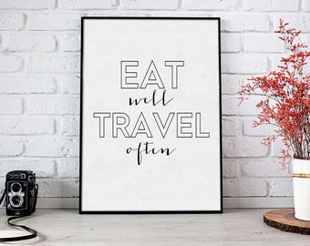 Eat Well Travel Often Printable Wall Art, Travel Adventure Print, Eat Poster, Motivational Art, Digital Instant Download, Adventure Art