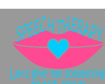 Speech Therapy Shirt -Let's give 'em something to talk about!