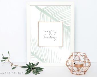 Printable Wall Art, Enjoy today, JPEG, INSTANT DOWNLOAD, Wall Decor, Palm, Bohemian, Print