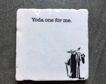 Yoda One For Me Coaster, Valentines Day Gift for him, Gift for Men, Star Wars Gift, Star Wars Stone Coasters, Yoda, Stone Coasters