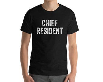 Chief Resident Medical Student Residency Physician Training Hospital Doctor Head Resident MD Men Women Shirt