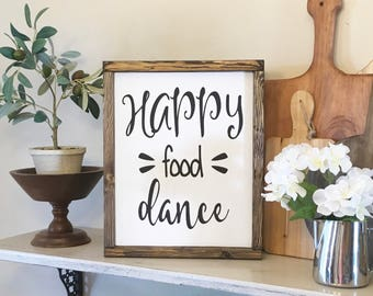 Happy Food Dance Wood Sign -Farmhouse Decor