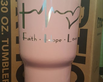 30oz Faith Hope Love tumbler by Drink Unique