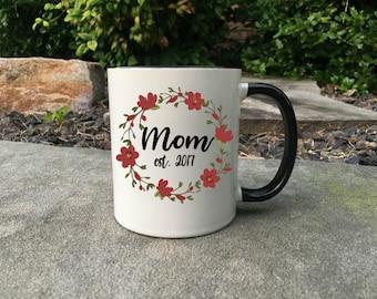 Mom Established Mug - Gift for Mom - Greatest Mom Ever - Mom Gift - Mother's Day Gift