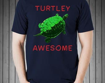 Animal Lover Turtle Shirt Turtley Awesome Turtle Tee Gift Turtle Present Animal Lover Funny Turtle Gift Turtle Lover Cute Turtle Tee