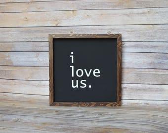 I love us wood sign