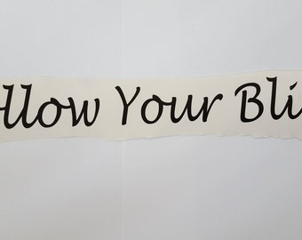 Follow Your Bliss Vinyl Decal