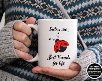 Sister Friends, Sister Mug, Ladybug, Sister Gift Idea, Sister Quote Sister Birthday Gift Sister Coffee Cup Sisters Distance, Sisters Forever