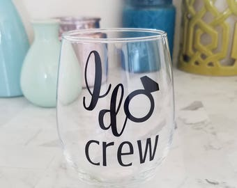I Do Crew/I Do/I Do Crew Decal/Bridal Party Gifts/Wedding Decals/Bachelorette Party Decals