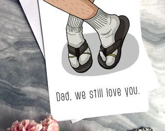 Dad, we still love you. - Funny Birthday Card - Funny Fathers Day Card - Greetings Card