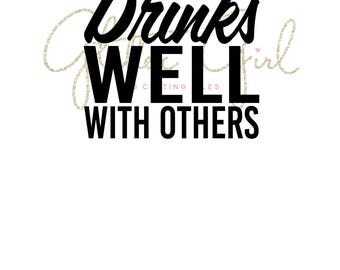 Drinks well with others svg, wine svg, Beer svg, ready to cut file for Cricut, drinking svg, alcohol svg, cocktail drinks svg, champagne svg