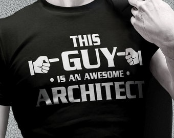 Architect shirts - Architect gifts - this guy is an awesome Architect tee shirts for men - Architect clothing - Architect tshirts for men