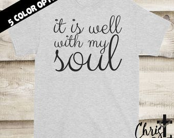 All Is Well With My Soul Shirt, Christian Shirts, Inspirational Gift, Christian Clothing, Religious Shirts, Christian Tees, Christian Gift