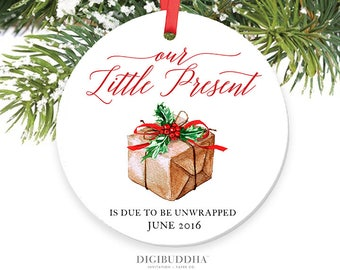 Expecting Ornament Our Little Present Is Due To Be Unwrapped New Baby Gift Pregnancy Announcement Pregnant Ornament Personalized Ornament