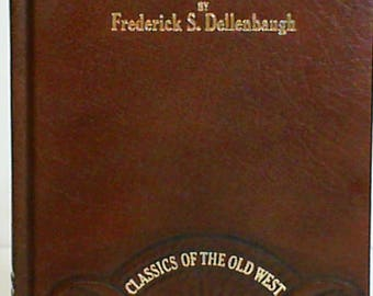 The Romance of the Colorado River (Classics of the Old West) by Frederick Samuel Dellenbaugh ~ Leather Cover 1982
