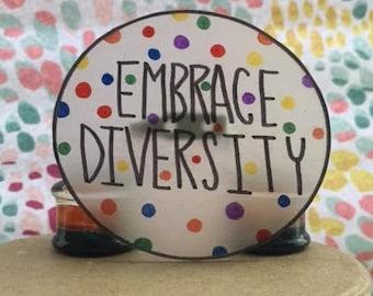 Embrace Diversity Motivational Pin