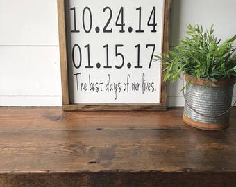Best Days of Our Lives Wood Sign / Best Days of Our Lives Date Sign / Important Dates / Family Date Sign / Custom Family Sign/Birthdays Sign