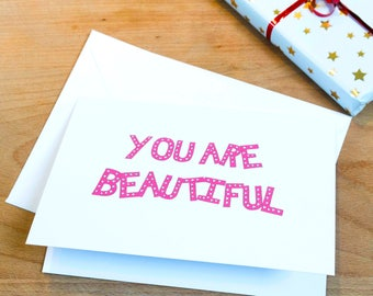 You Are Beautiful Valentines Card