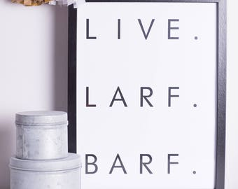 Live Larf Barf | Live Laugh Love | A4 | A3 | Print | Funny | Hipster | Minimalist Print | Monochrome | Toilet Humour Print