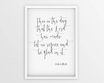 Psalms 118:24 This is the day the Lord has made, Bible verse prints, Bible verse wall art, Christian wall art, DIGITAL DOWNLOAD