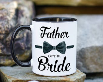 Father Of The Bride Mug, Gift for Father Of The Bride, Dad of Bride Mug, Wedding Gift Mug, Gift For Dad, Father Wedding Mug, Dad Wedding Mug