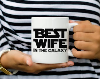 Mother's Day Coffee Mug - Best Wife in the Galaxy Cup - Nerdy Wife Birthday Gift - New Bride Shower Gift - 11 oz Ceramic Mug - Item 3638