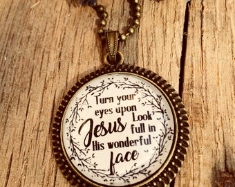 """Pendant Necklace """"Turn your Eyes Upon Jesus"""""""