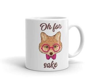 Oh for fox sake mug, fox mug, fox coffee cup, fox sake quote mug, fox sake mug, fox sake quote, funny fox mug, funny mug gift