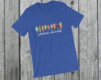 Celebrate diversity T-Shirt tee ice pops / ice cream / frozen joghurt funny quote / funny saying Short-Sleeve Unisex T-Shirt