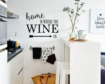 Home Is Where The Wine Is Wall Decal Kitchen Wall Decals Wine Quote Decal Part 95