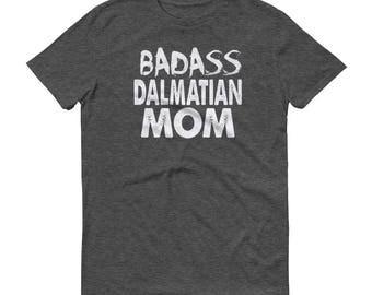 Badass Dalmatian MOM T-Shirt - Funny Dalmatian Shirt - Dog Mom Gift