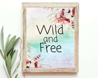 Wild and Free Printable Digital Boho Wall Art Inspirational Motivational Quotes Beautiful Boho Watercolor Print Office Dorm Wall Decor Print