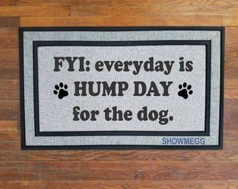 """Indoor/Outdoor Doormat, funny doormat, indoor mat, outdoor mat, custom doormat, dog doormat, dog mat, """"Humpday"""""""